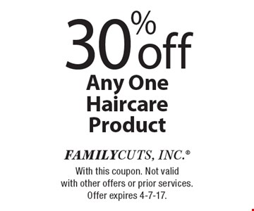 30% off Any One Haircare Product. With this coupon. Not valid with other offers or prior services. Offer expires 4-7-17.