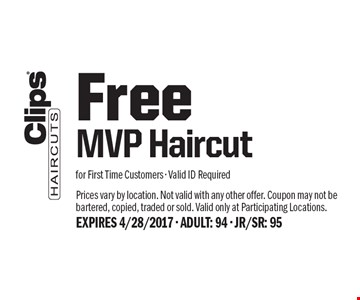 Free MVP Haircut for First Time Customers - Valid ID Required. Prices vary by location. Not valid with any other offer. Coupon may not be bartered, copied, traded or sold. Valid only at Participating Locations.EXPIRES 4/28/2017 - ADULT: 94 - JR/SR: 95
