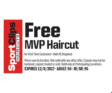 Free MVP Haircut for First Time Customers - Valid ID Required. Prices vary by location. Not valid with any other offer. Coupon may not be bartered, copied, traded or sold. Valid only at Participating Locations. EXPIRES 12/8/2017 - ADULT: 94 - JR/SR: 95