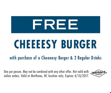 Free cheeeesy burger with purchase.