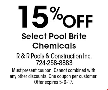 15% Off Select Pool Brite Chemicals. Must present coupon. Cannot combined with any other discounts. One coupon per customer. Offer expires 5-6-17.
