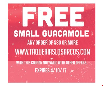Free small guacamole with any order of $30 or more