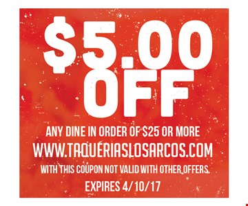 $5 off any dine in order of $25 or more