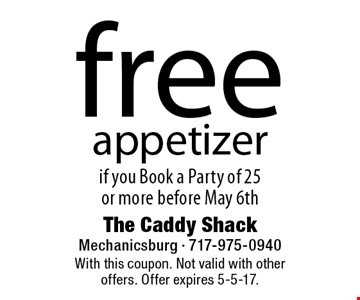 Free appetizer if you book a party of 25 or more before May 6th. With this coupon. Not valid with other offers. Offer expires 5-5-17.