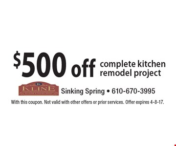 $500 off complete kitchen remodel project. With this coupon. Not valid with other offers or prior services. Offer expires 4-8-17.
