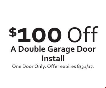 $100 Off A Double Garage Door Install. One Door Only. Offer expires 8/31/17.