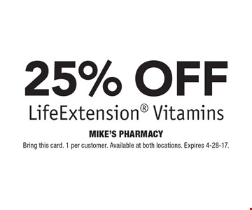25% off LifeExtension Vitamins. Bring this card. 1 per customer. Available at both locations. Expires 4-28-17.