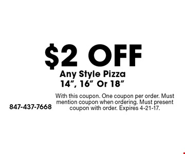 $2 OFF Any Style Pizza 14