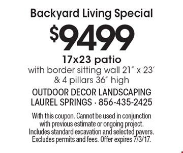 Backyard Living Special $9499 for 17x23 patio with border sitting wall 21