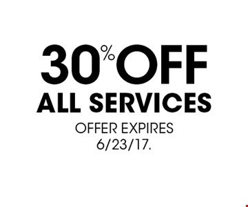 30% off all services. Offer expires 6/23/17.