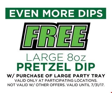 Free Large 8oz Pretzel Dip