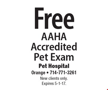 Free AAHA Accredited Pet Exam. New clients only. Expires 5-1-17.