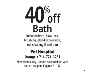 40% off Bath Includes bath, blow-dry, brushing, gland expression, ear cleaning & nail trim. New clients only. Cannot be combined with haircut coupon. Expires 5-1-17.