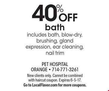 40% OFF bath includes bath, blow-dry, brushing, gland expression, ear cleaning, nail trim . New clients only. Cannot be combined with haircut coupon. Expires 6-5-17.Go to LocalFlavor.com for more coupons.