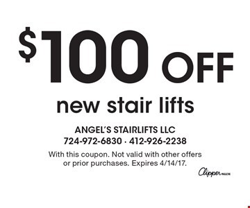 $100 Off new stair lifts. With this coupon. Not valid with other offers or prior purchases. Expires 4/14/17.