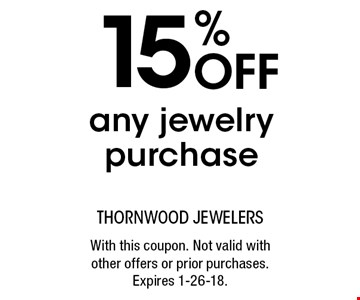 15% OFF any jewelry purchase. With this coupon. Not valid with other offers or prior purchases. Expires 1-26-18.