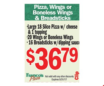 Pizza, wings or boneless wings and breadsticks $36.79