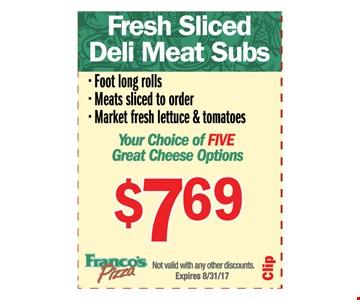 Fresh Sliced Deli meat subs-$7.69