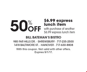 50% off $6.99 express lunch item with purchase of another $6.99 express lunch item. With this coupon. Not valid with other offers. Expires 9/1/17.
