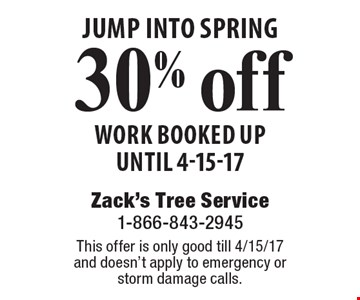jump into spring 30% off work booked up until 4-15-17. This offer is only good till 4/15/17 and doesn't apply to emergency or storm damage calls.
