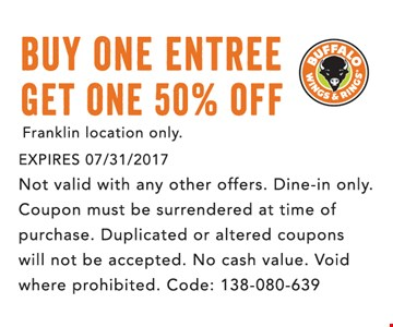 Buy one entree get one 50% off
