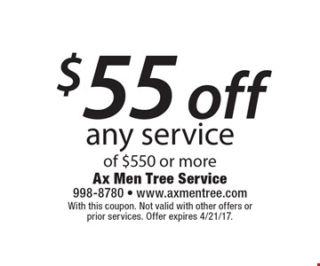 $55 off any service of $550 or more. With this coupon. Not valid with other offers or prior services. Offer expires 4/21/17.