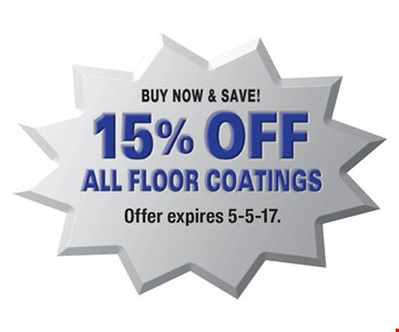 15% off all floor coatings. Offer expires 5-5-17.