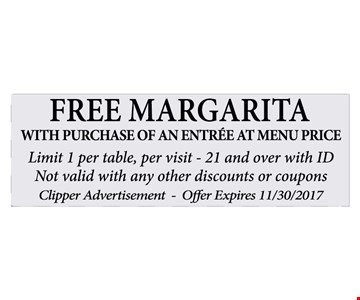 FREE MARGARITA WITH PURCHASE OF AN ENTRÉE AT MENU PRICE