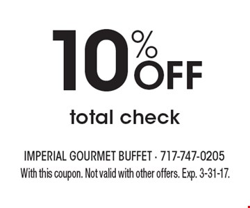 10% Off total check. With this coupon. Not valid with other offers. Exp. 3-31-17.