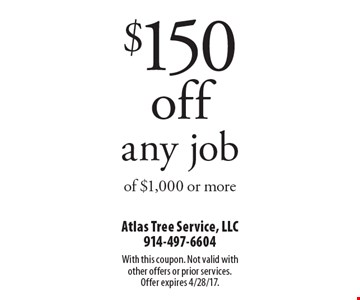 $150 off any job of $1,000 or more. With this coupon. Not valid with other offers or prior services. Offer expires 4/28/17.