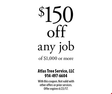 $150 off any job of $1,000 or more. With this coupon. Not valid with other offers or prior services. Offer expires 6/23/17.