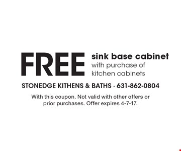Free sink base cabinet with purchase of kitchen cabinets. With this coupon. Not valid with other offers or prior purchases. Offer expires 4-7-17.