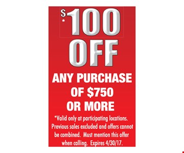 $100 off any purchase of $750 or more