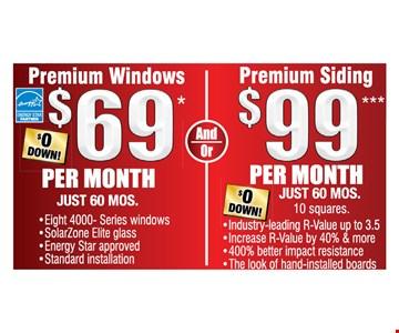 Premium Windows $69 Per Month, and or Premium Siding $99 Per Month