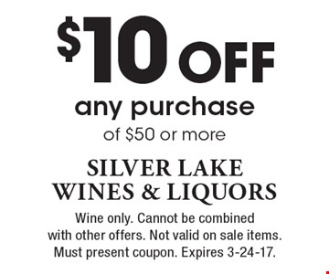 $10 Off any purchase of $50 or more. Wine only. Cannot be combined with other offers. Not valid on sale items. Must present coupon. Expires 3-24-17.