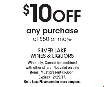 $10OFF any purchase of $50 or more. Wine only. Cannot be combined with other offers. Not valid on sale items. Must present coupon.  Expires 12/29/17.Go to LocalFlavor.com for more coupons.