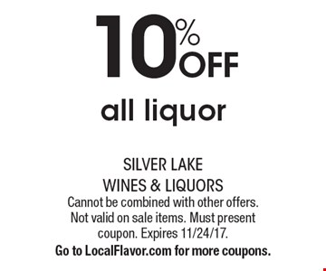 10% OFF all liquor. Cannot be combined with other offers. Not valid on sale items. Must present coupon. Expires 11/24/17. Go to LocalFlavor.com for more coupons.