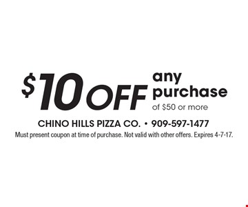 $10 Off any purchase of $50 or more. Must present coupon at time of purchase. Not valid with other offers. Expires 4-7-17.