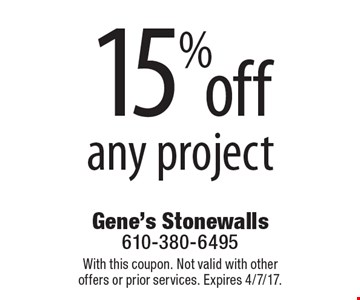 15% off any project. With this coupon. Not valid with other offers or prior services. Expires 4/7/17.