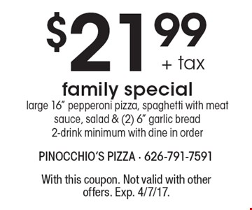 $21.99 + tax family special large 16