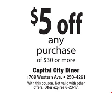 $5 off any purchase of $30 or more. With this coupon. Not valid with other offers. Offer expires 6-23-17.