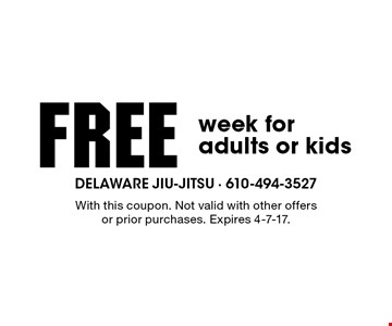 free week for adults or kids. With this coupon. Not valid with other offers or prior purchases. Expires 4-7-17.