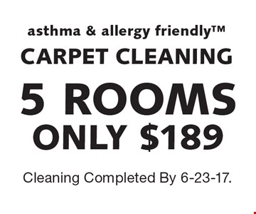 CARPET CLEANING - 5 ROOMS ONLY $189. Asthma & allergy friendly. Cleaning Completed By 6-23-17.