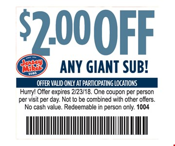 $2.00 Off Any Giant Sub