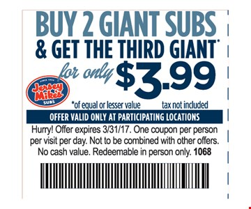 Buy 2 giant subs & get the 3rd giant for only $3.99