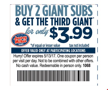 Buy 2 giant subs and get the third giant $3.99