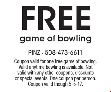 Free game of bowling. Coupon valid for one free game of bowling. Valid anytime bowling is available. Not valid with any other coupons, discounts or special events. One coupon per person. Coupon valid though 5-5-17.
