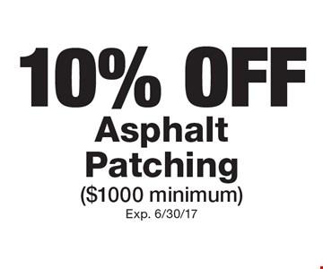 10% OFF Asphalt Patching ($1000 minimum). Exp. 6/30/17