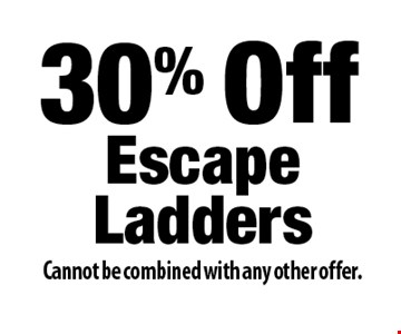 30% Off Escape Ladders. Cannot be combined with any other offer.
