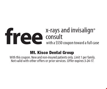 Free x-rays and invisalign consult with a $550 coupon toward a full case. With this coupon. New and non-insured patients only. Limit 1 per family.Not valid with other offers or prior services. Offer expires 3-24-17.